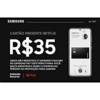 Cartão Presente Netflix R$35 - Samsung Itaú Card