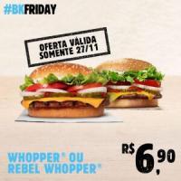 [Black Friday - Quarta] Whopper ou Rebel Whopper por R$6