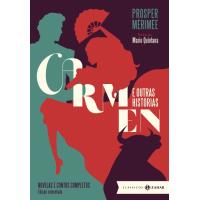 Carmen e Outras Histórias: Novelas e Contos Completos (