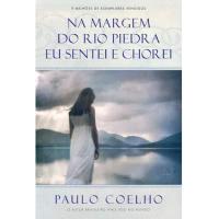 Livro na Margem do Rio Piedra Eu Sentei e Chorei - Paulo