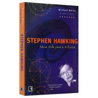 Stephen Hawking Uma Vida para a Ciência - Michael White